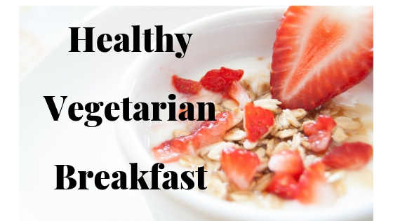 healthy vegetarian breakfast